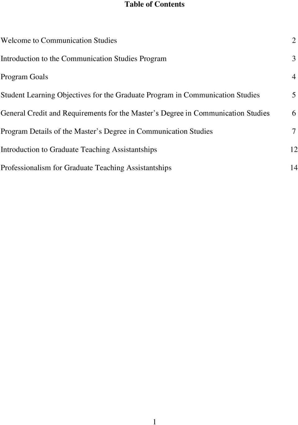 Requirements for the Master s Degree in Communication Studies 6 Program Details of the Master s Degree in