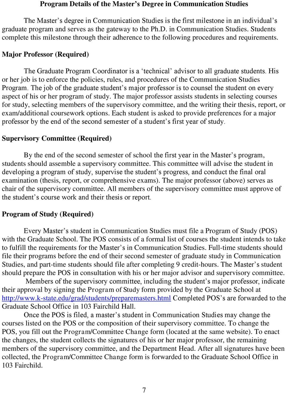 Major Professor (Required) The Graduate Program Coordinator is a technical advisor to all graduate students.