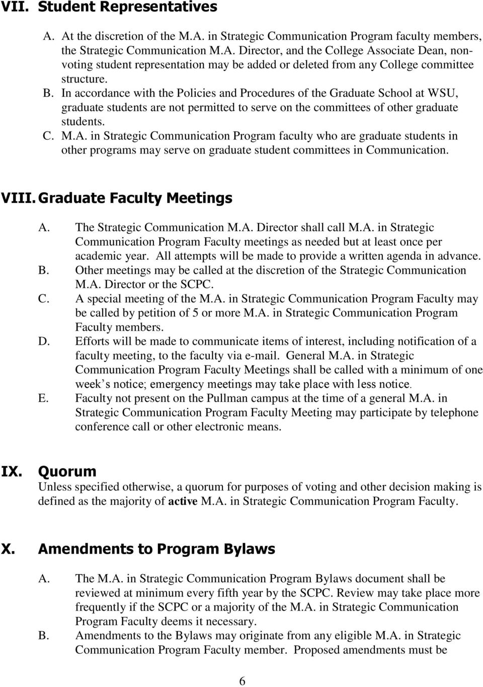 in Strategic Communication Program faculty who are graduate students in other programs may serve on graduate student committees in Communication. VIII. Graduate Faculty Meetings A.