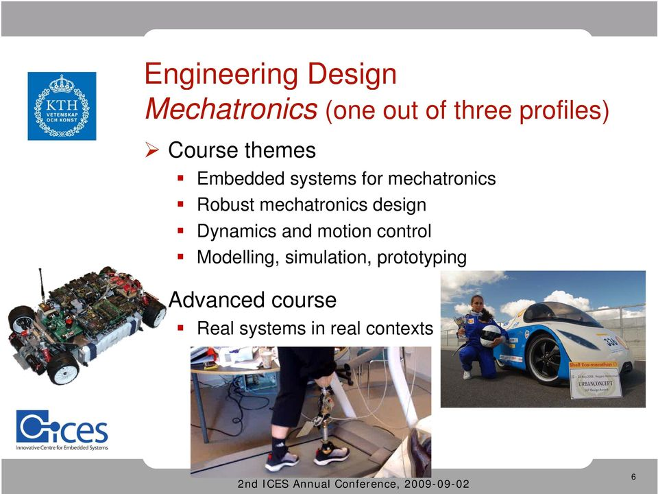 mechatronics design Dynamics and motion control Modelling,