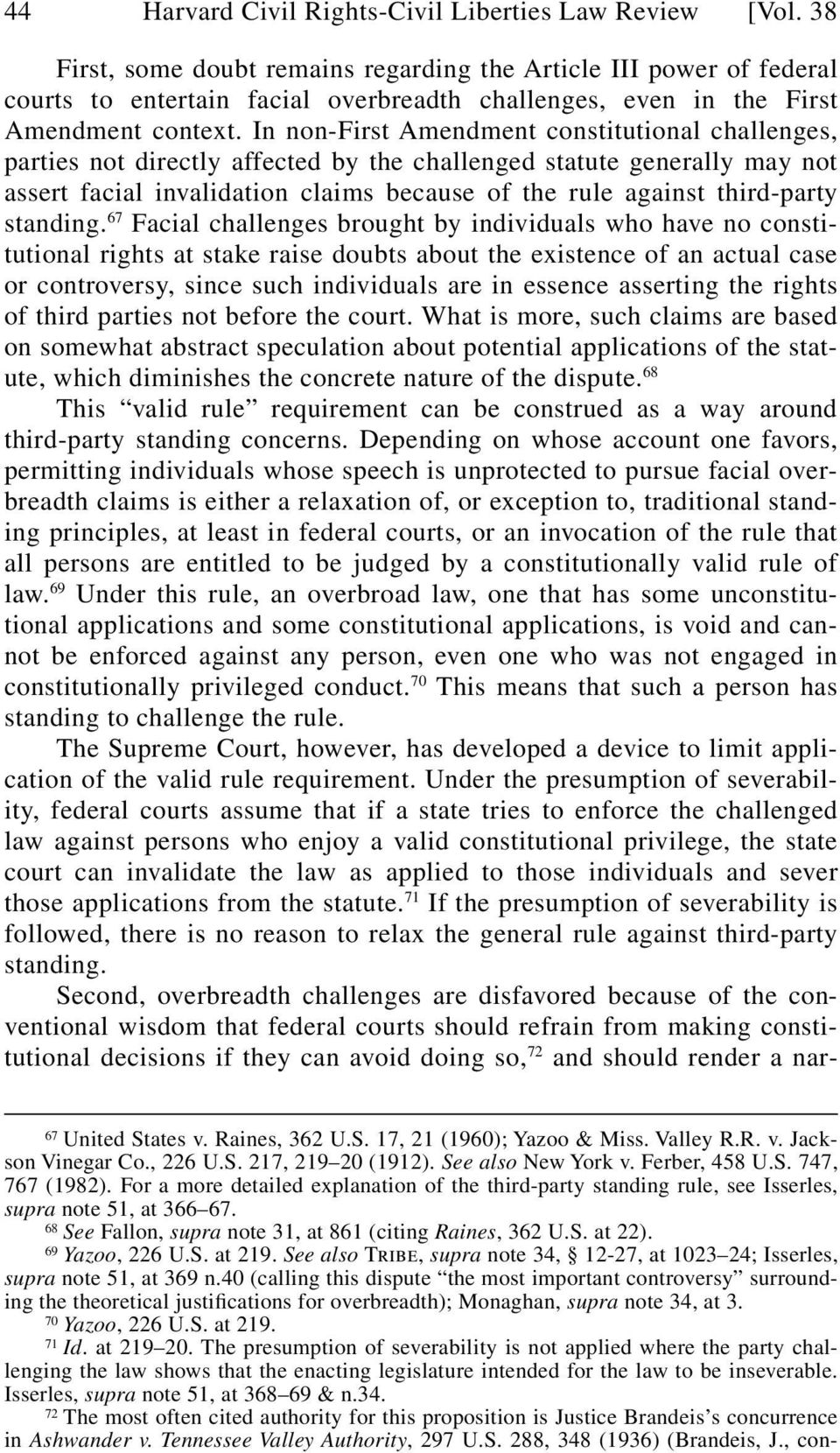 In non-first Amendment constitutional challenges, parties not directly affected by the challenged statute generally may not assert facial invalidation claims because of the rule against third-party