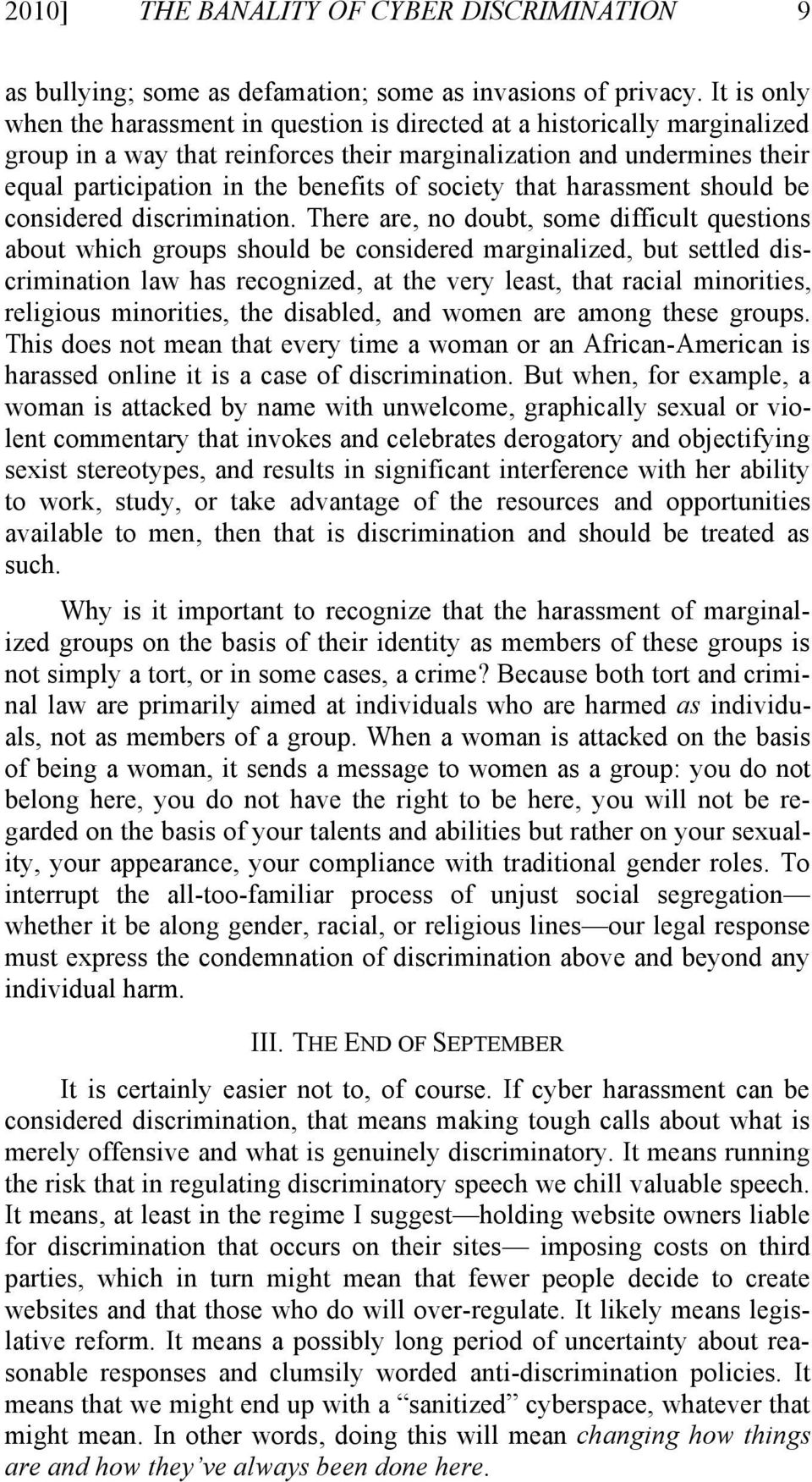 society that harassment should be considered discrimination.