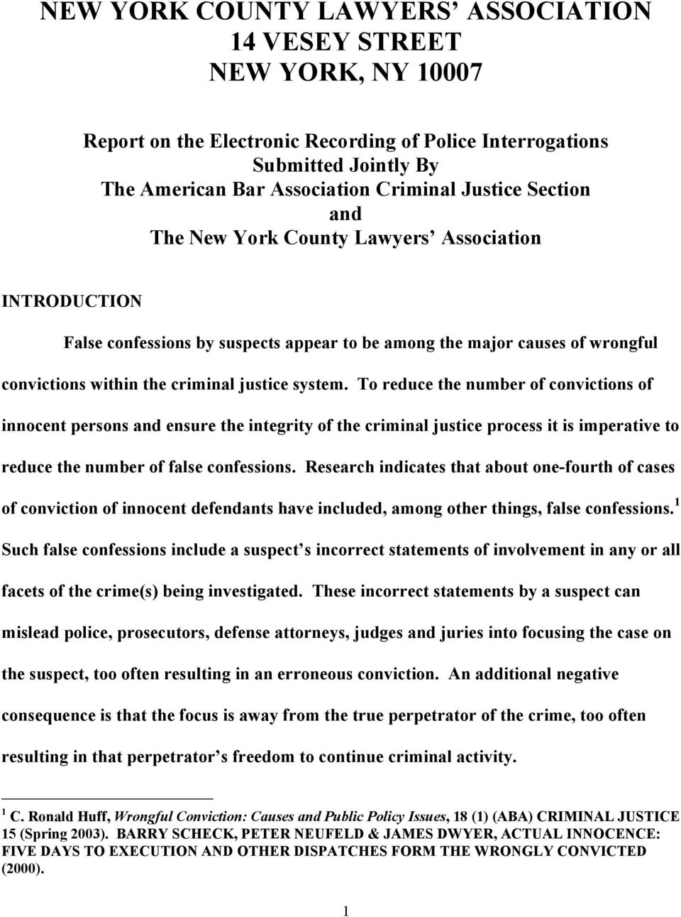 To reduce the number of convictions of innocent persons and ensure the integrity of the criminal justice process it is imperative to reduce the number of false confessions.