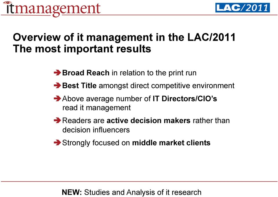 IT Directors/CIO s read it management Readers are active decision makers rather than
