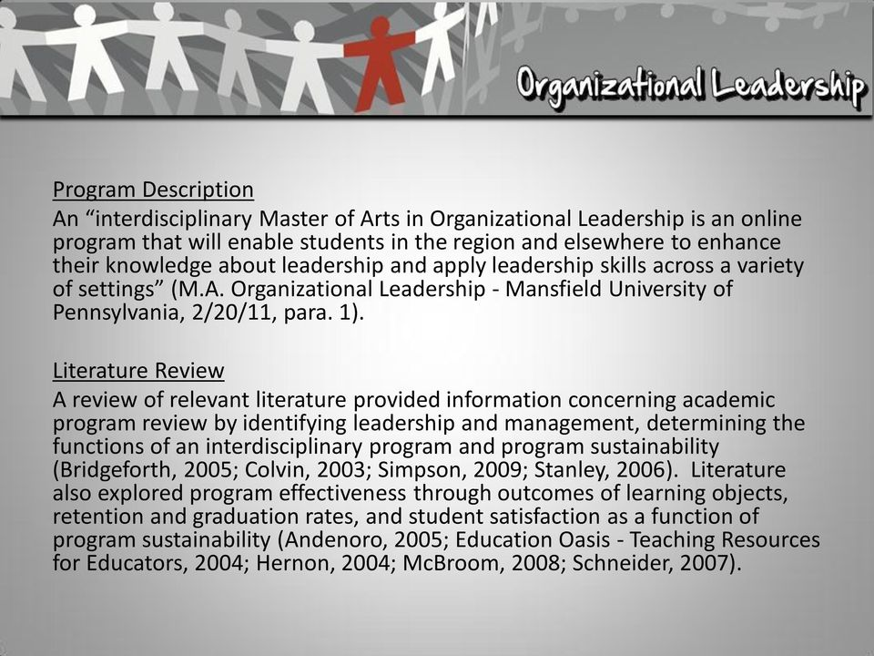 Literature Review A review of relevant literature provided information concerning academic program review by identifying leadership and management, determining the functions of an interdisciplinary