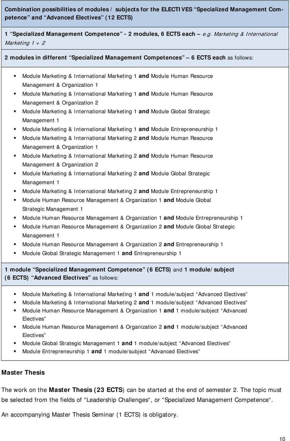 ment Competence - 2 modules, 6 ECTS each e.g.