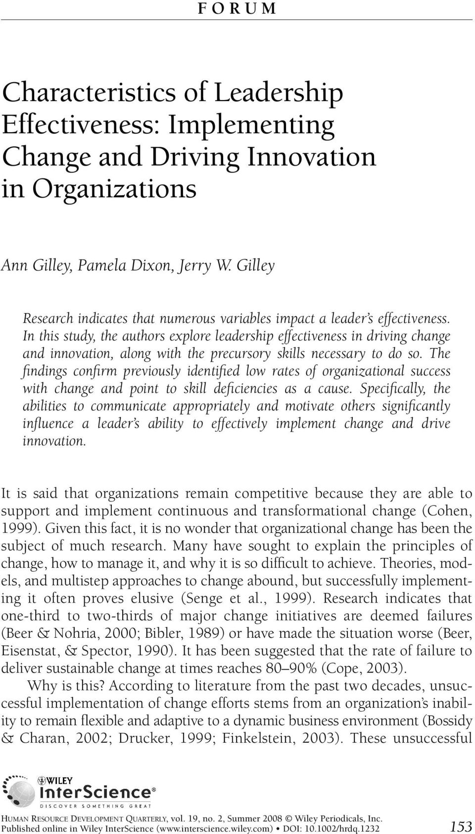 In this study, the authors explore leadership effectiveness in driving change and innovation, along with the precursory skills necessary to do so.