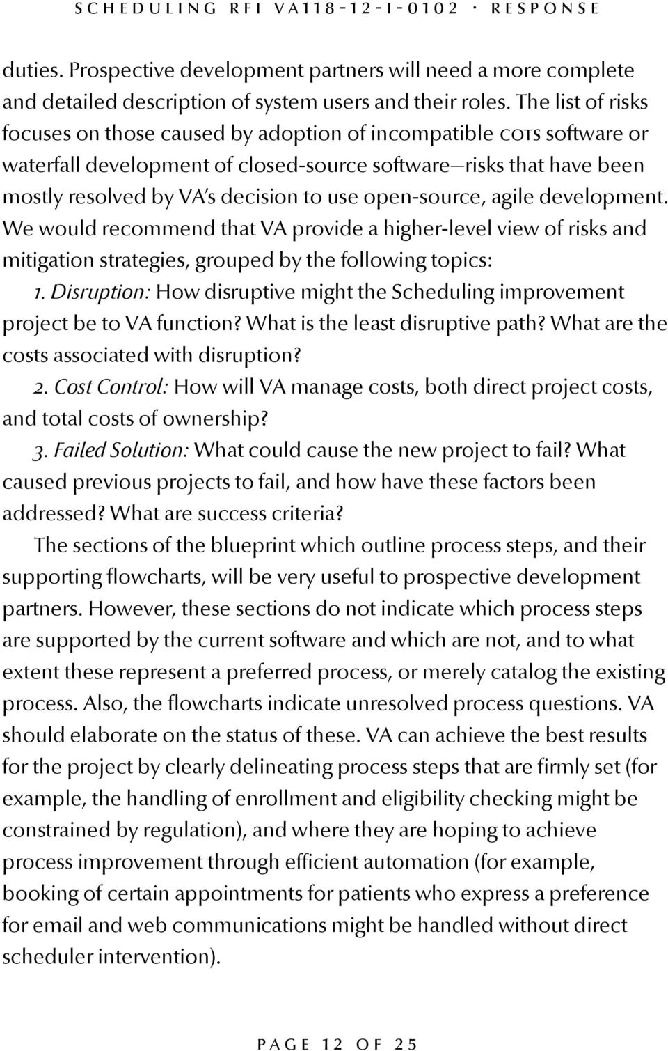 open-source, agile development. We would recommend that VA provide a higher-level view of risks and mitigation strategies, grouped by the following topics: 1.