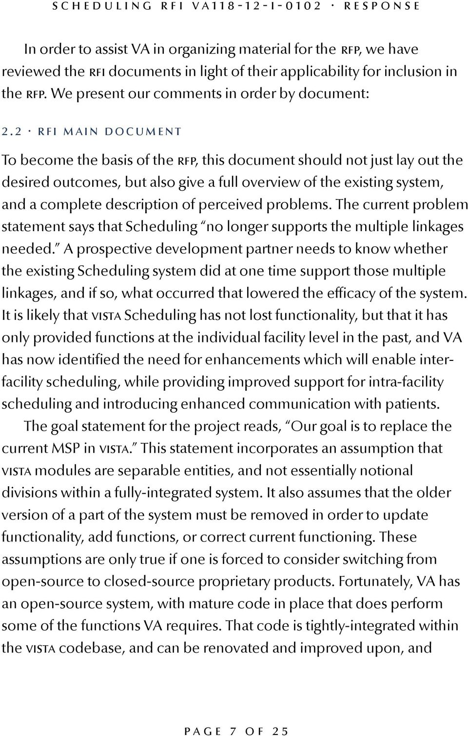 perceived problems. The current problem statement says that Scheduling no longer supports the multiple linkages needed.