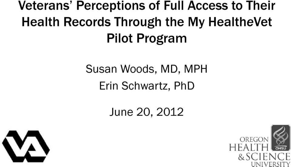 HealtheVet Pilot Program Susan Woods,