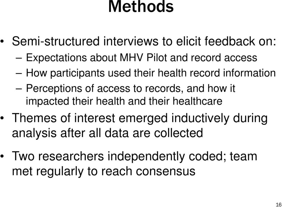 how it impacted their health and their healthcare Themes of interest emerged inductively during