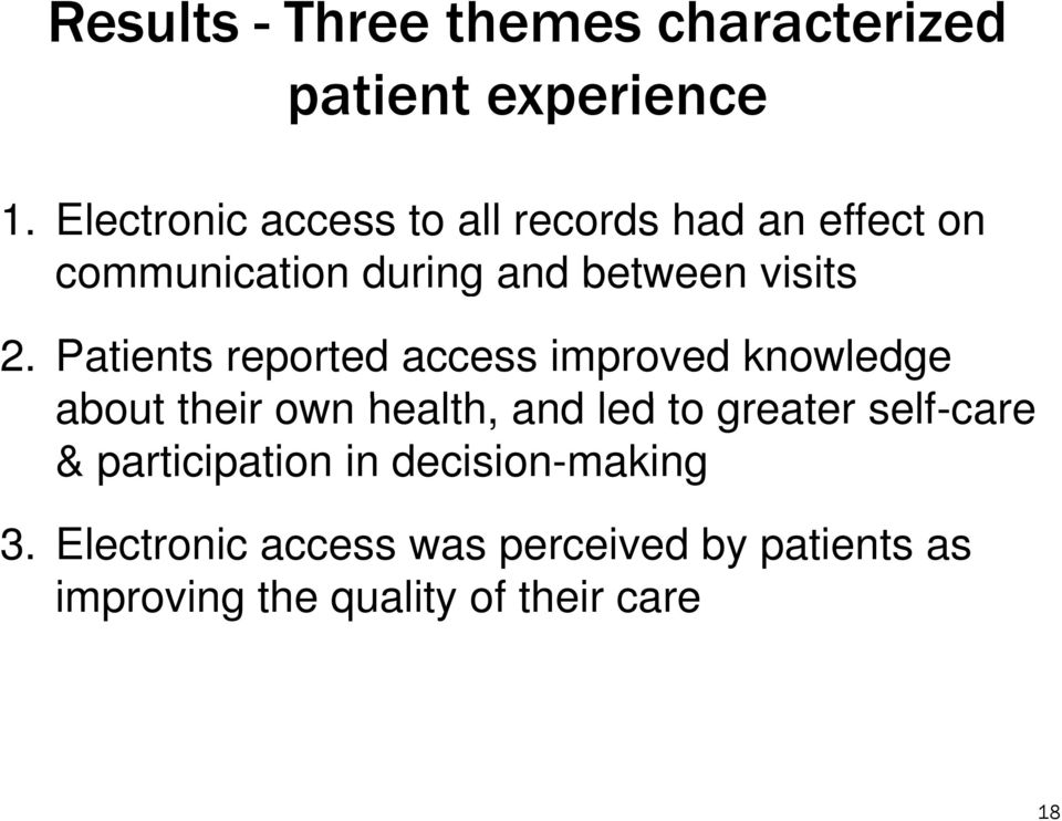 Patients reported access improved knowledge about their own health, and led to greater