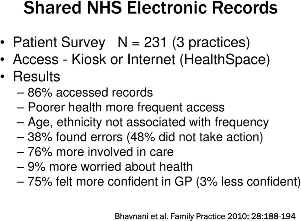 associated with frequency 38% found errors (48% did not take action) 76% more involved in care 9% more