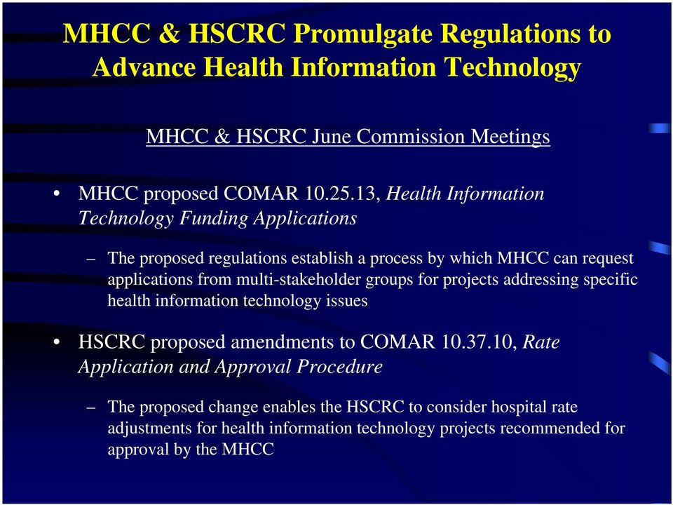 multi-stakeholder groups for projects addressing specific health information technology issues HSCRC proposed amendments to COMAR 10.37.