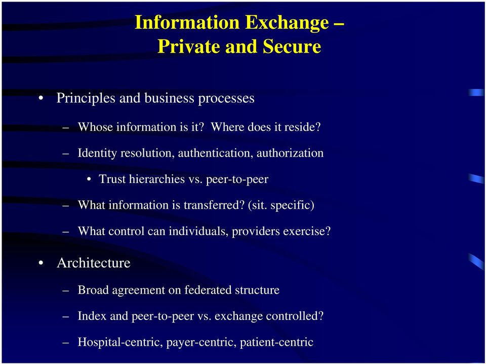peer-to-peer What information is transferred? (sit. specific) What control can individuals, providers exercise?