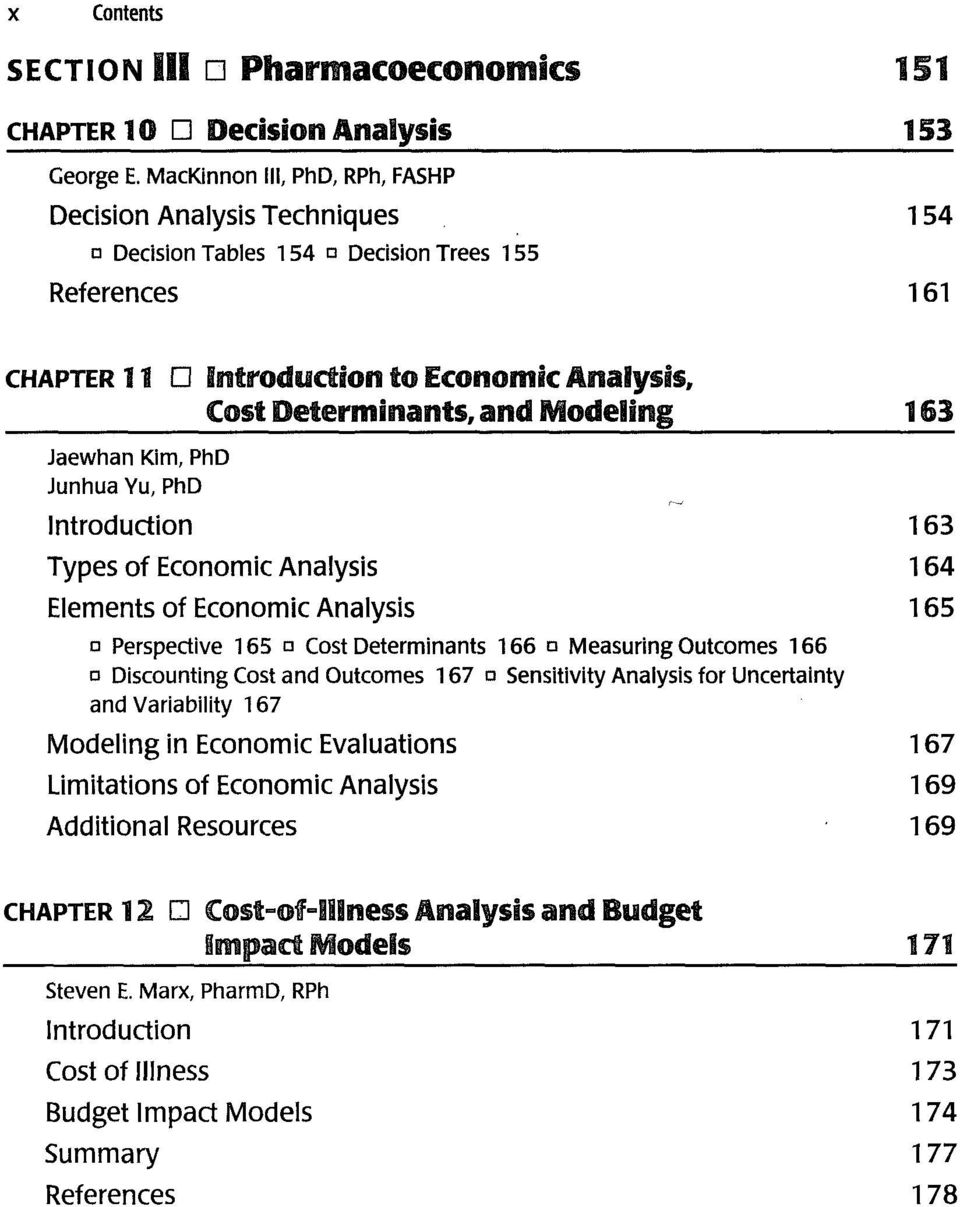 Modeling 183 Jaewhan Kim, PhD Junhua Yu, PhD Introduction 163 Types of Economic Analysis 164 Elements of Economic Analysis 165 a Perspective 165 a Cost Determinants 166 a Measuring Outcomes 166 a