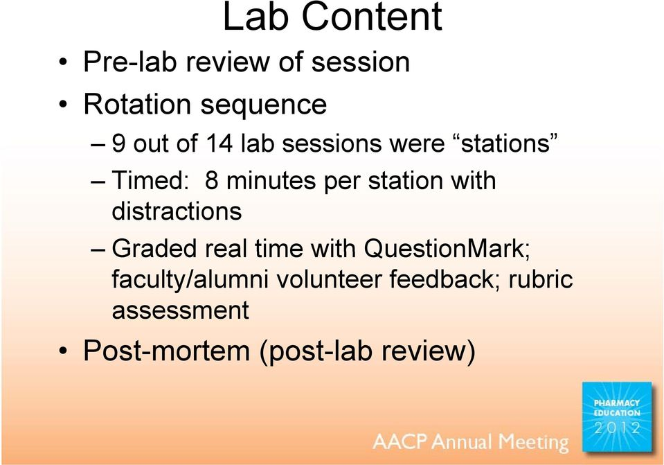 distractions Graded real time with QuestionMark; faculty/alumni