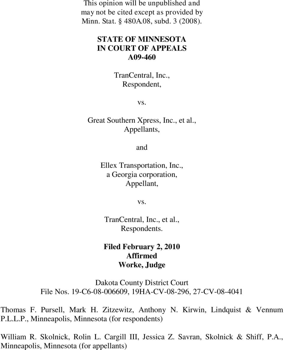 Filed February 2, 2010 Affirmed Worke, Judge Dakota County District Court File Nos. 19-C6-08-006609, 19HA-CV-08-296, 27-CV-08-4041 Thomas F. Pursell, Mark H. Zitzewitz, Anthony N.