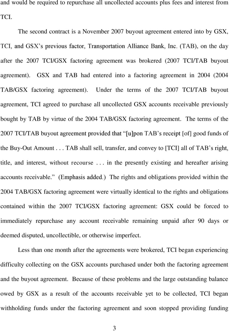 (TAB), on the day after the 2007 TCI/GSX factoring agreement was brokered (2007 TCI/TAB buyout agreement).