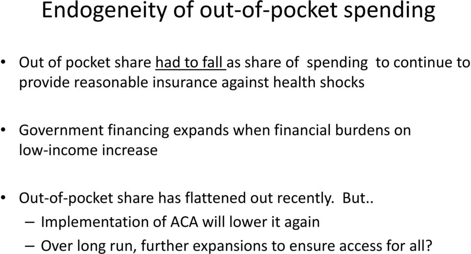 financial burdens on low-income increase Out-of-pocket share has flattened out recently. But.