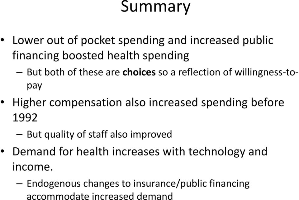 increased spending before 1992 But quality of staff also improved Demand for health increases