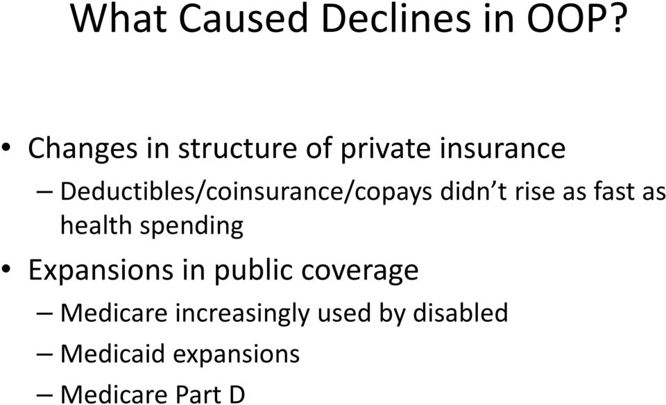 Deductibles/coinsurance/copays didn t rise as fast as health