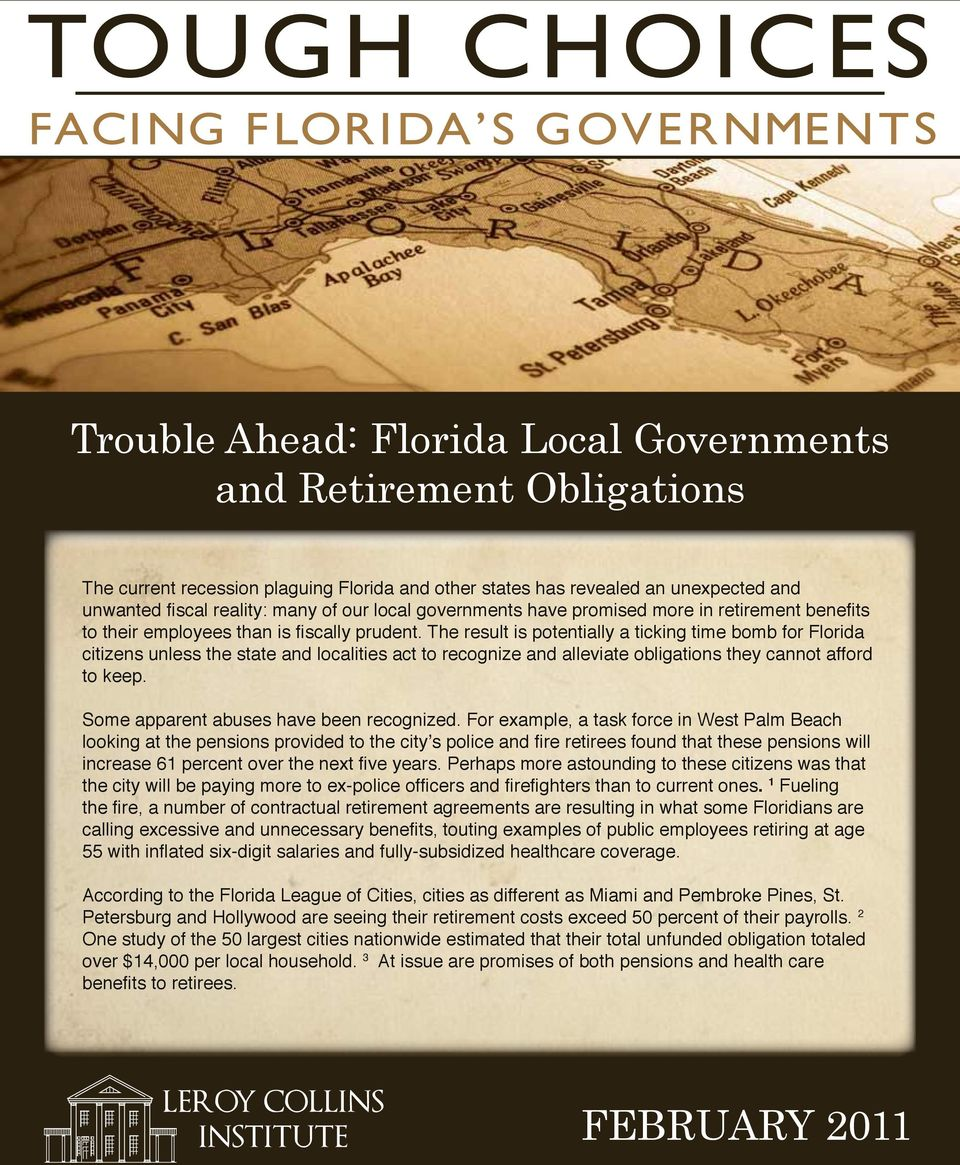The result is potentially a ticking time bomb for Florida citizens unless the state and localities act to recognize and alleviate obligations they cannot afford to keep.