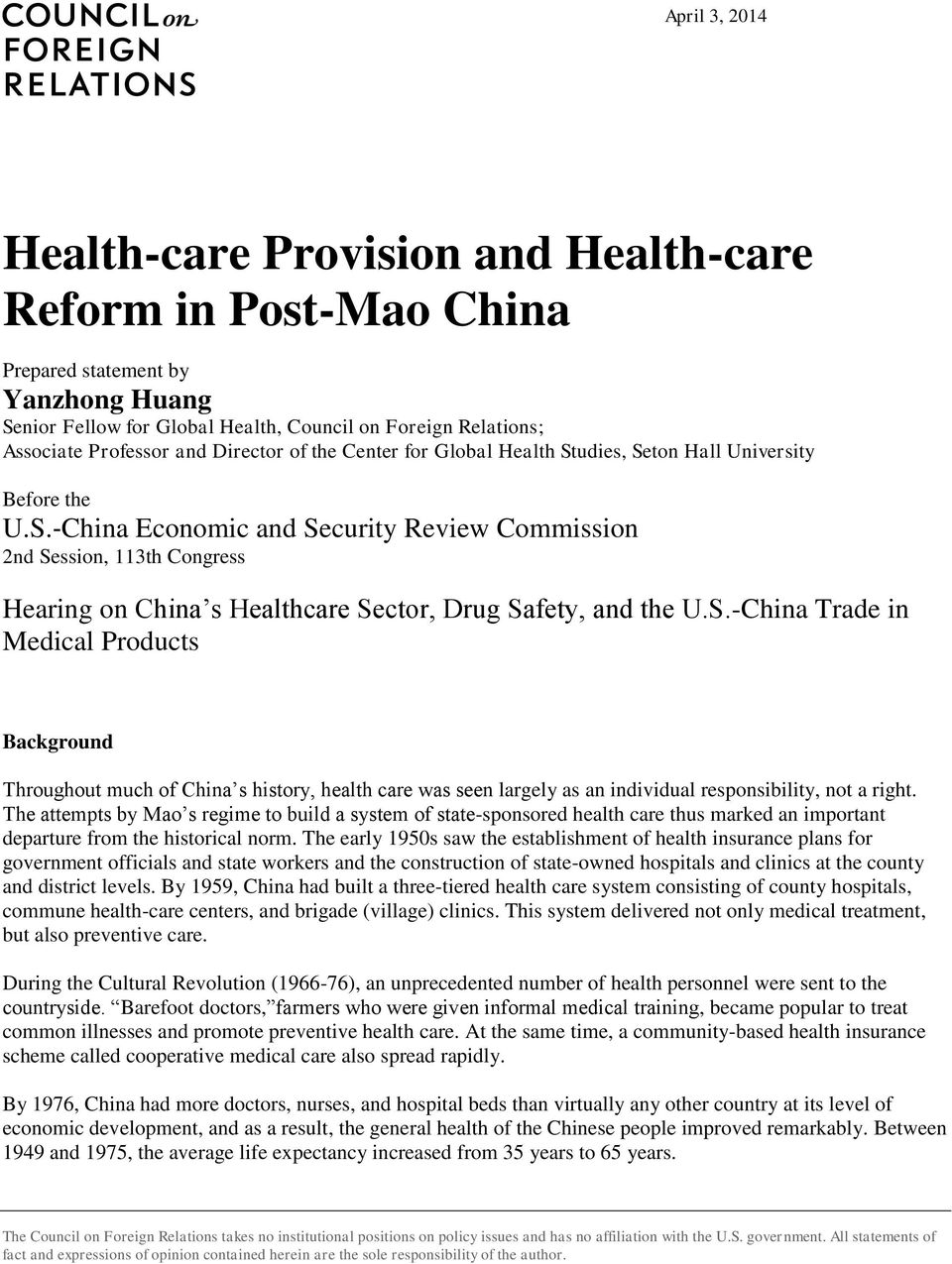 S.-China Trade in Medical Products Background Throughout much of China s history, health care was seen largely as an individual responsibility, not a right.