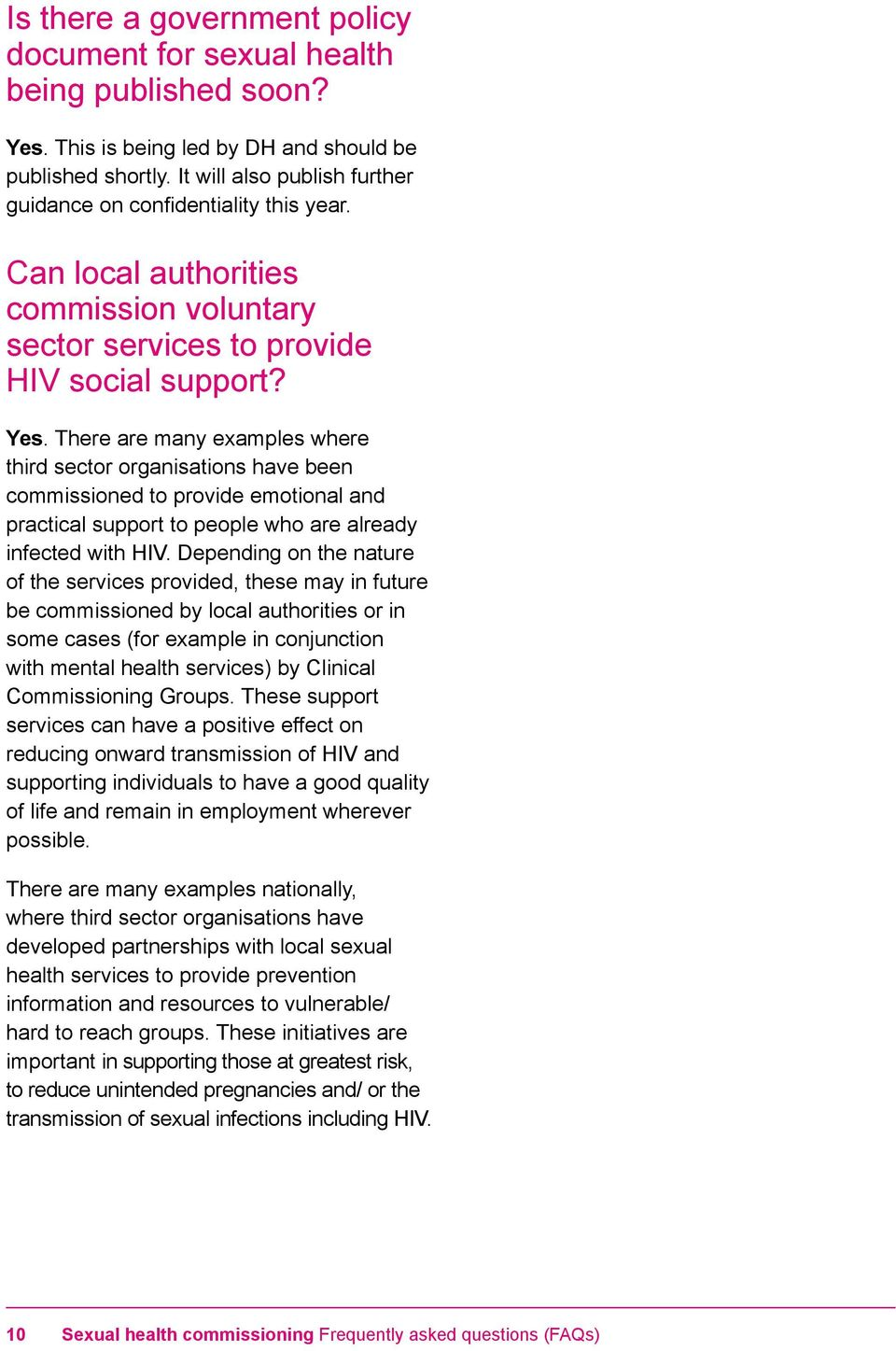 There are many examples where third sector organisations have been commissioned to provide emotional and practical support to people who are already infected with HIV.