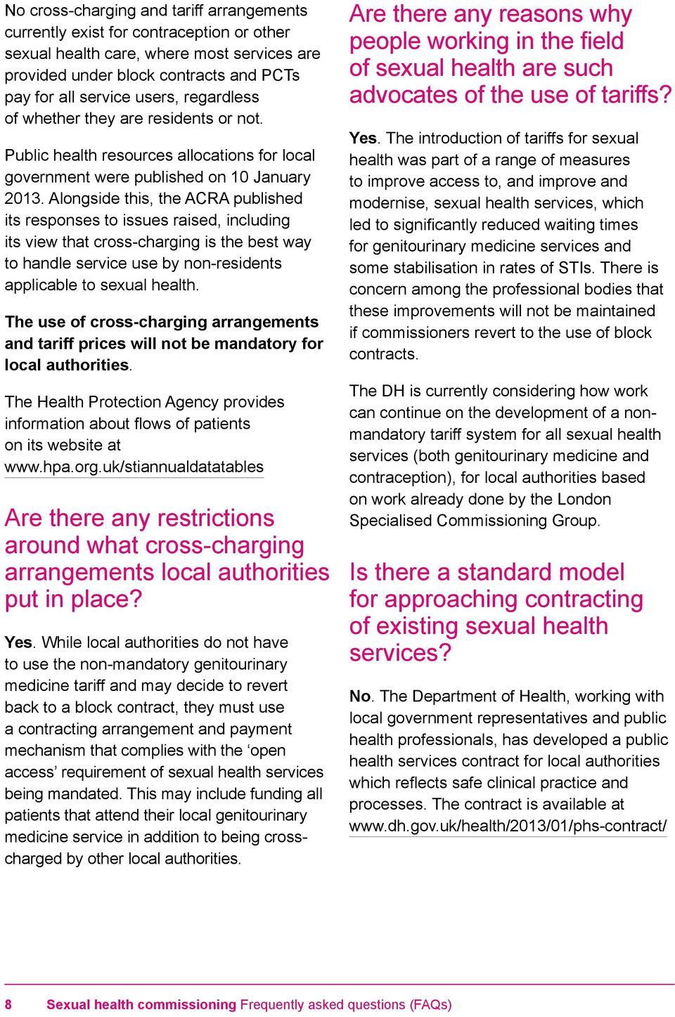 Alongside this, the ACRA published its responses to issues raised, including its view that cross-charging is the best way to handle service use by non-residents applicable to sexual health.