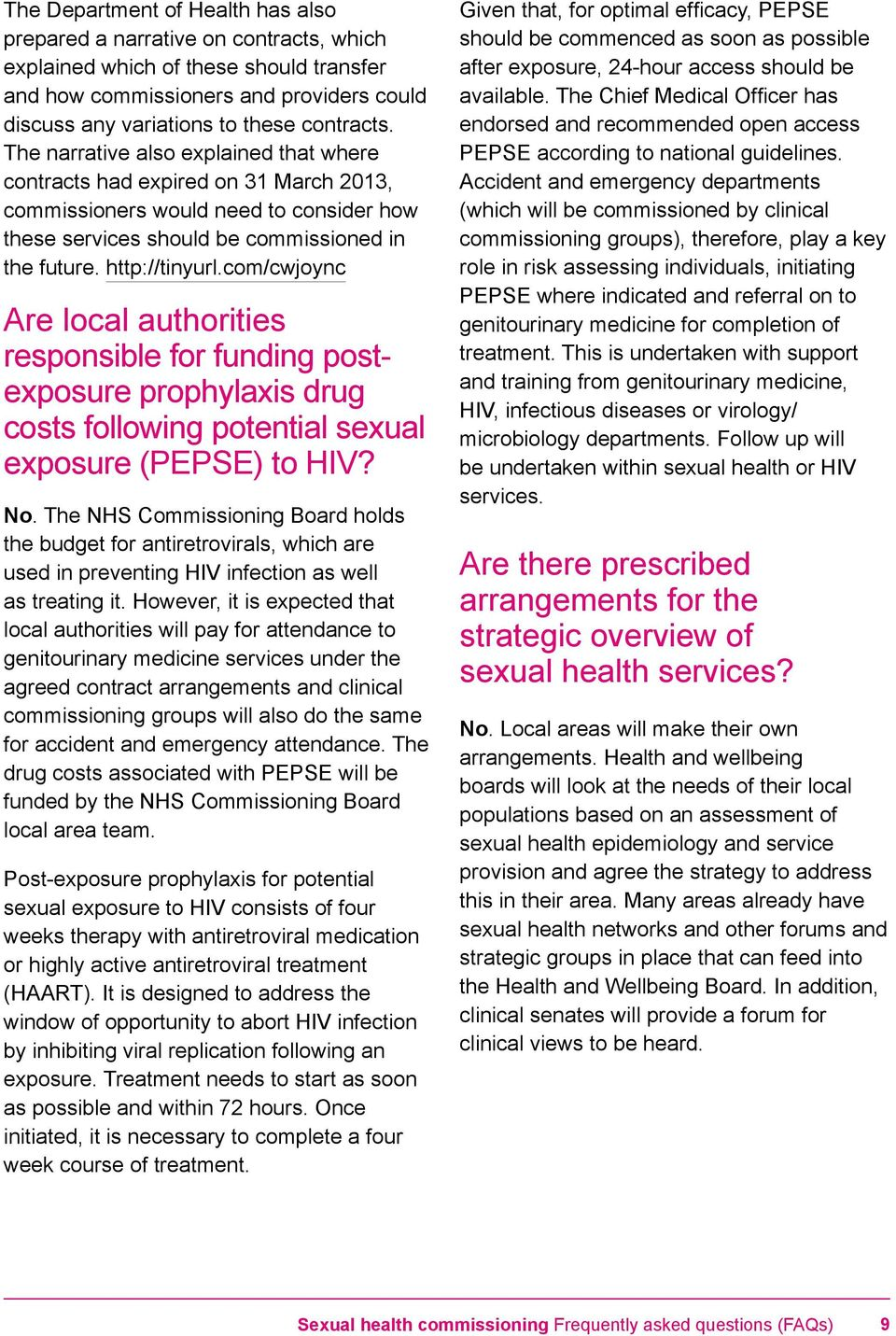 com/cwjoync Are local authorities responsible for funding postexposure prophylaxis drug costs following potential sexual exposure (PEPSE) to HIV? No.