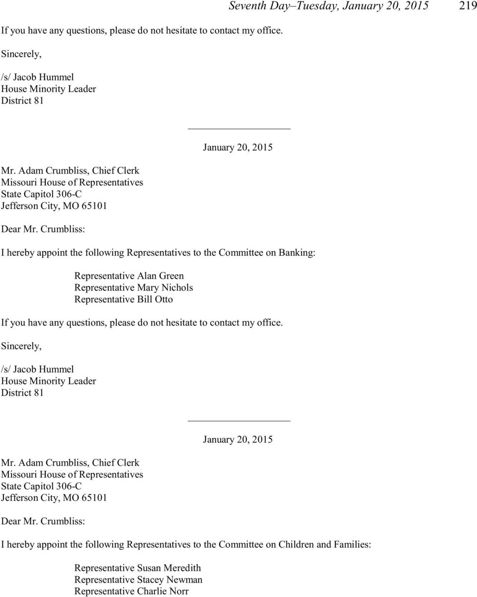Representative Bill Otto _ I hereby appoint the following Representatives to the