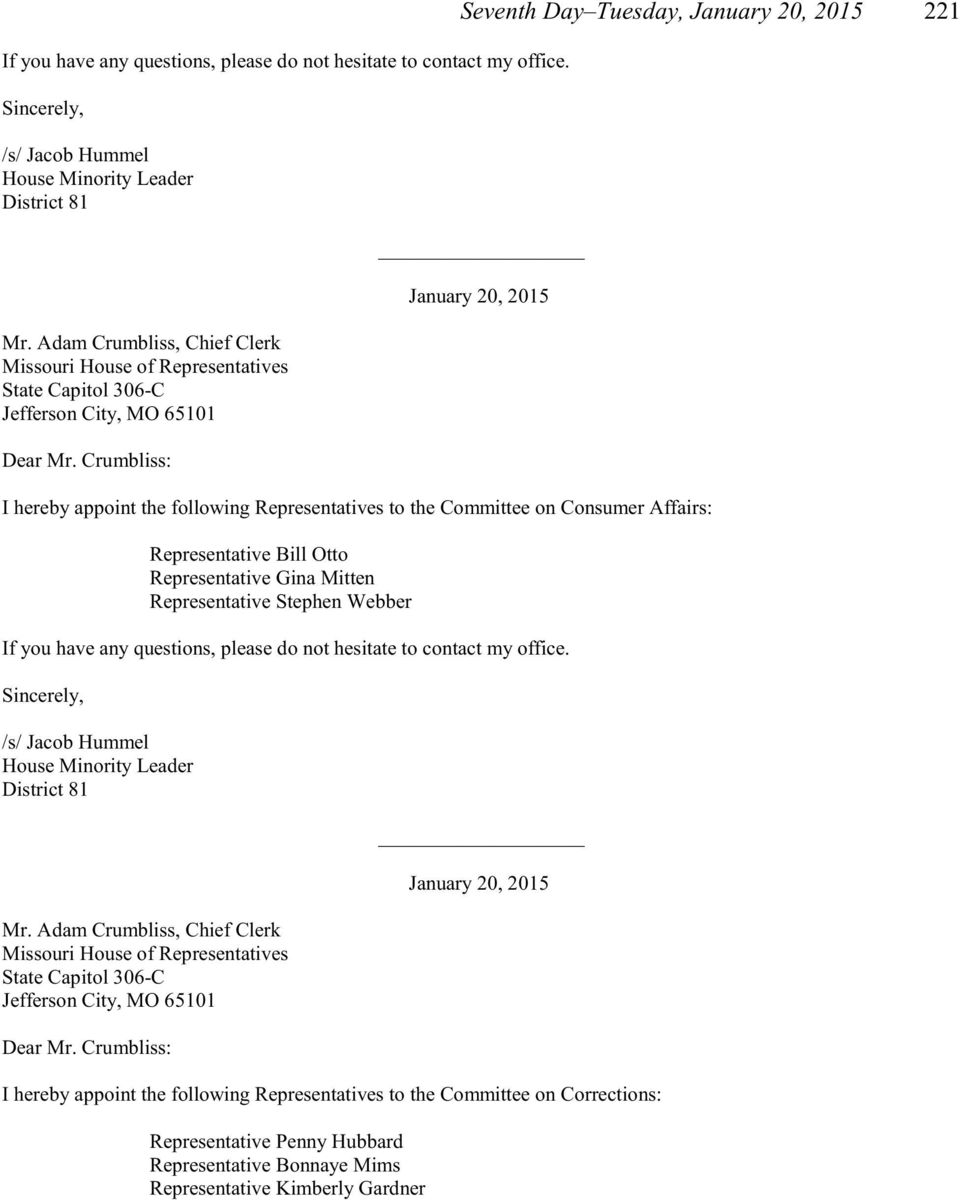 Stephen Webber _ I hereby appoint the following Representatives to the Committee on