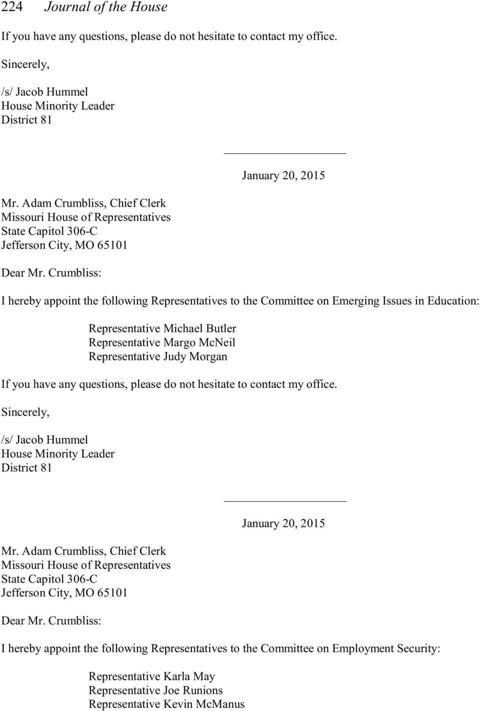 Representative Judy Morgan _ I hereby appoint the following Representatives to the Committee