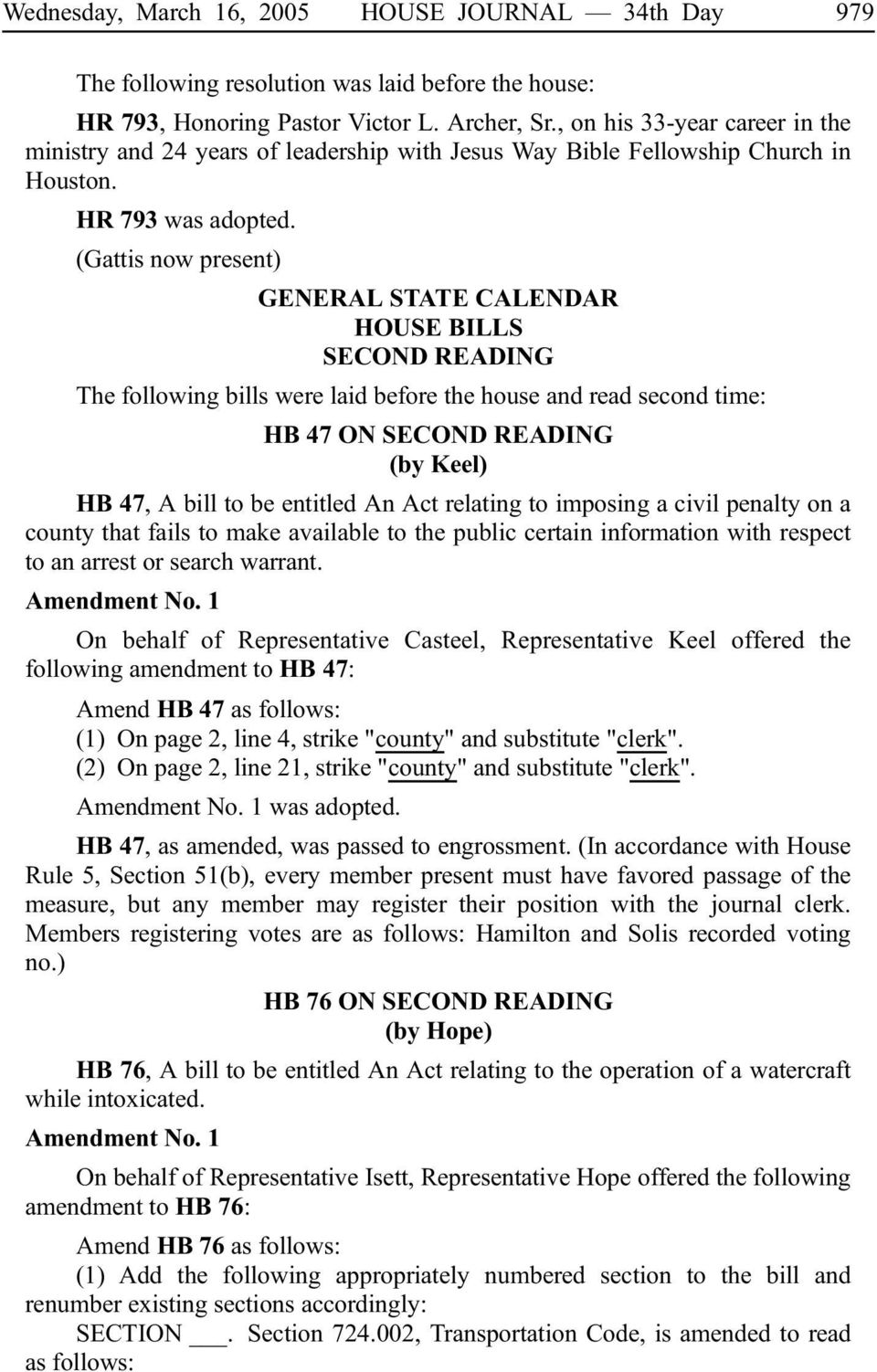 (Gattis now present) GENERAL STATE CALENDAR HOUSE BILLS SECOND READING The following bills were laid before the house and read second time: HB 47 ON SECOND READING (by Keel) HB 47, A bill to be