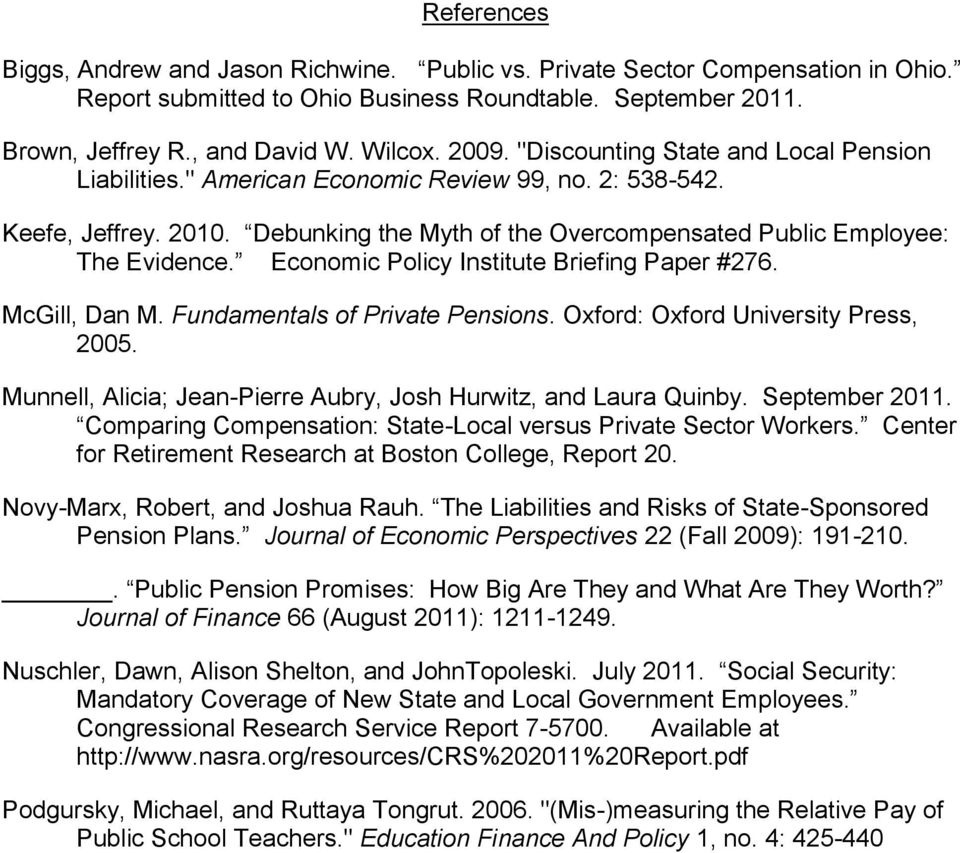 Economic Policy Institute Briefing Paper #276. McGill, Dan M. Fundamentals of Private Pensions. Oxford: Oxford University Press, 2005.