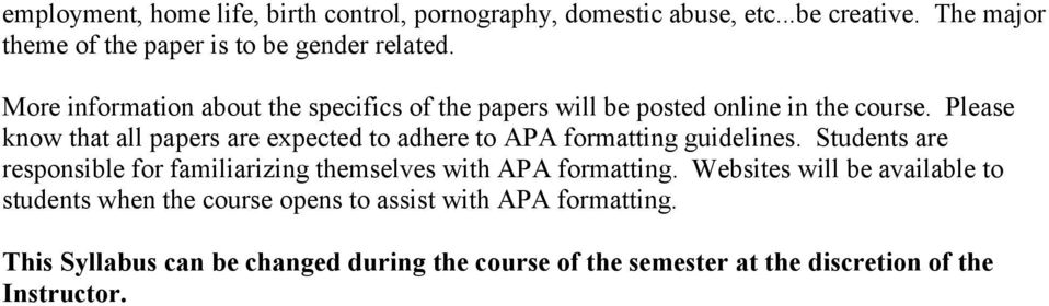 Please knw that all papers are expected t adhere t APA frmatting guidelines.