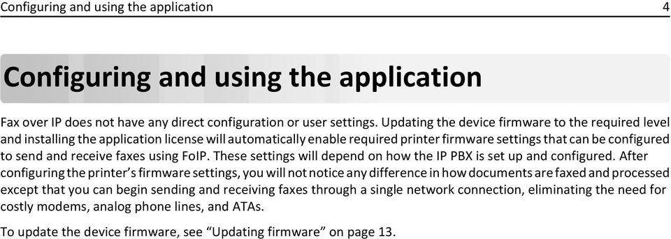 faxes using FoIP. These settings will depend on how the IP PBX is set up and configured.