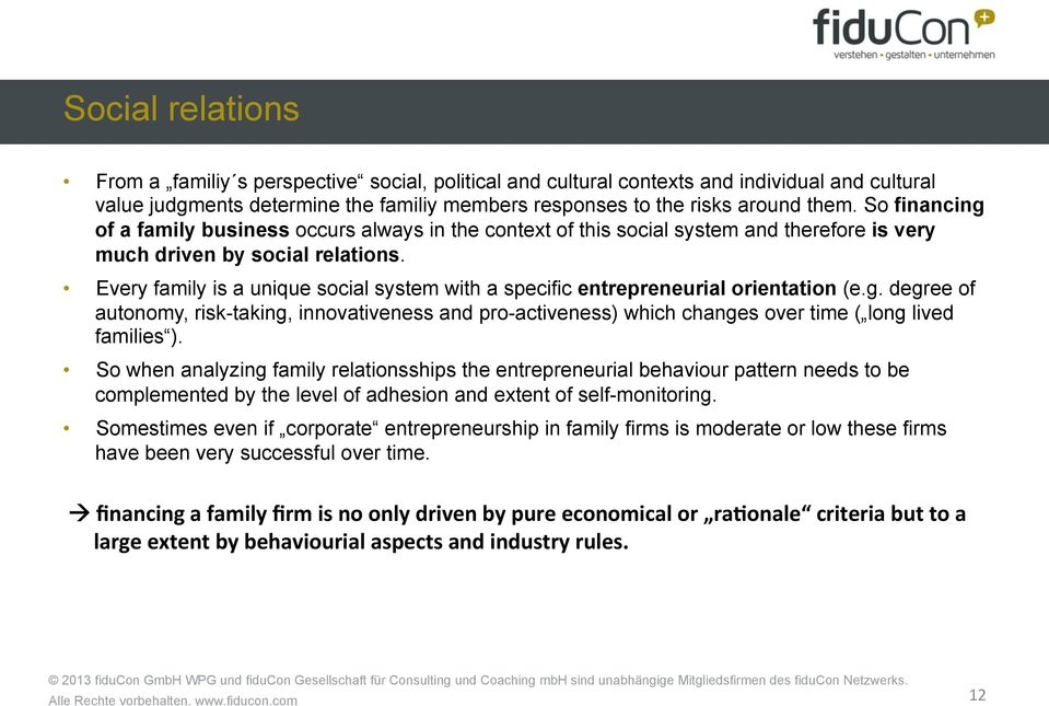 Every family is a unique social system with a specific entrepreneurial orientation (e.g.