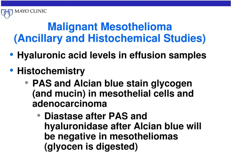 (and mucin) in mesothelial cells and adenocarcinoma Diastase after PAS and