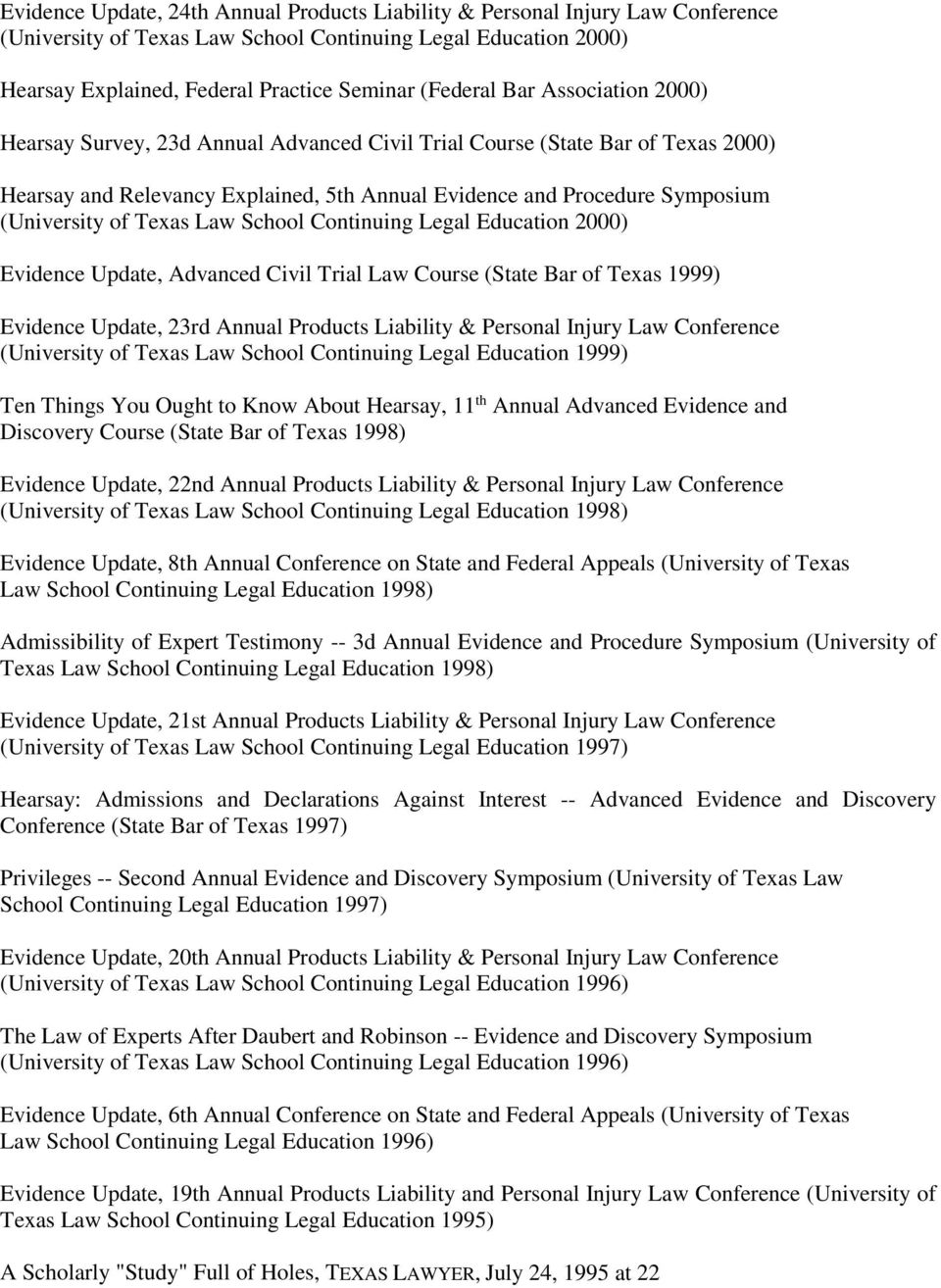 Texas Law School Continuing Legal Education 2000) Evidence Update, Advanced Civil Trial Law Course (State Bar of Texas 1999) Evidence Update, 23rd Annual Products Liability & Personal Injury Law