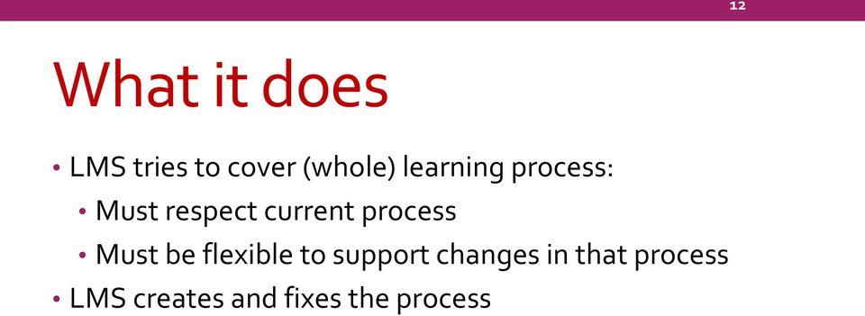process Must be flexible to support changes