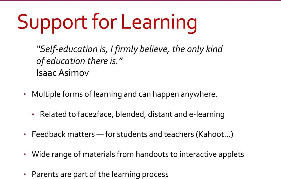 Related to face2face, blended, distant and e-learning Feedback matters for students and