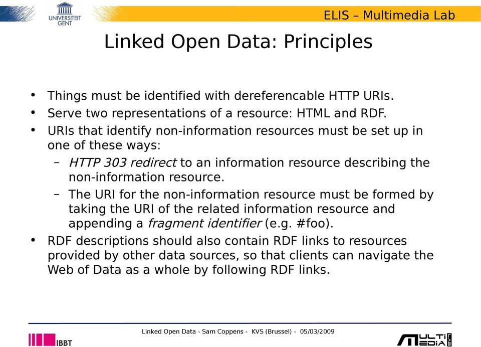 resource. The URI for the non-information resource must be formed by taking the URI of the related information resource and appending a fragment identifier (e.