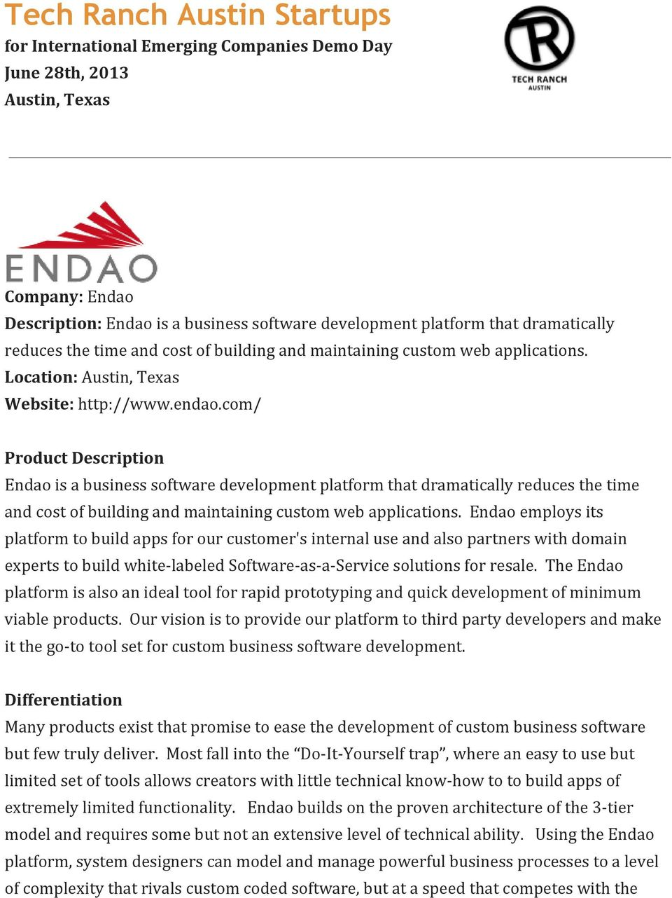com/ Product Description Endao is a business software development platform that dramatically reduces the time and cost of building and maintaining custom web applications.