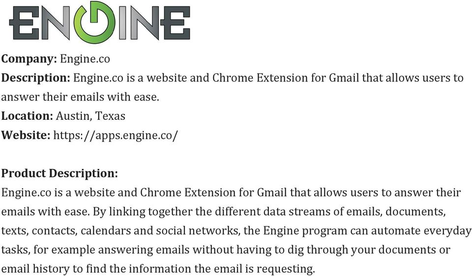co is a website and Chrome Extension for Gmail that allows users to answer their emails with ease.