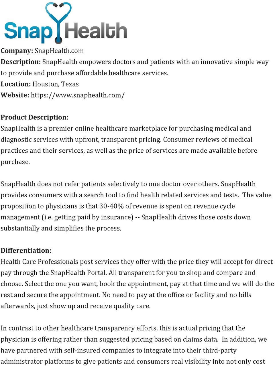 com/ Product Description: SnapHealth is a premier online healthcare marketplace for purchasing medical and diagnostic services with upfront, transparent pricing.
