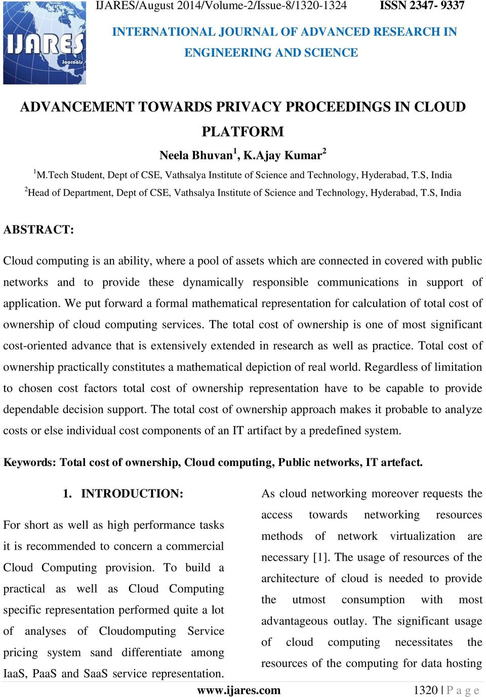 S, India ABSTRACT: Cloud computing is an ability, where a pool of assets which are connected in covered with public networks and to provide these dynamically responsible communications in support of