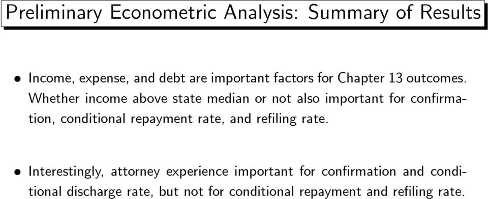 Whether income above state median or not also important for confirmation, conditional repayment