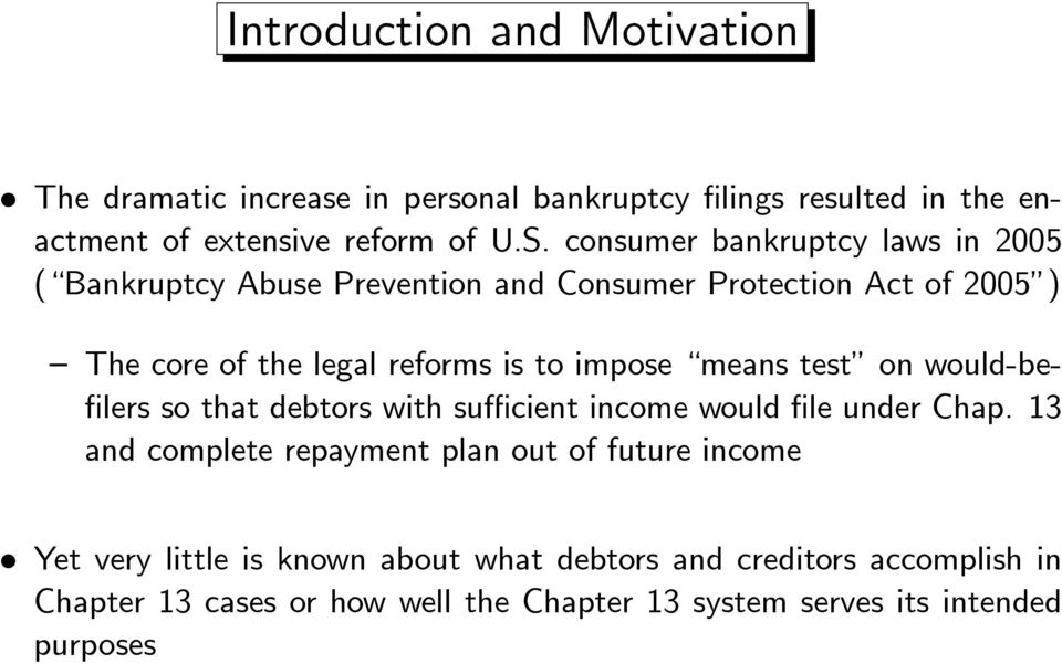 means test on would-befilers so that debtors with sufficient income would file under Chap.